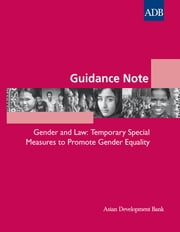 Guidance Note: Gender and Law - Temporary Special Measures to Promote Gender Equality ebook by Asian Development Bank