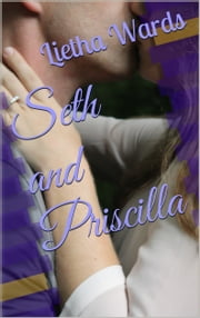 Seth and Priscilla (The Cowboy and the Angel) ebook by Lietha Wards