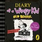 Diary of a Wimpy Kid: Old School audiobook by Jeff Kinney, Dan Russell