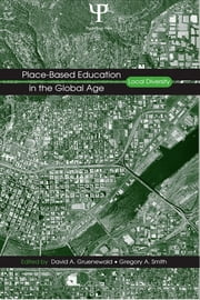 Place-Based Education in the Global Age - Local Diversity ebook by David A. Gruenewald,Gregory A. Smith