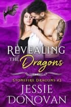Revealing the Dragons ebook by Jessie Donovan
