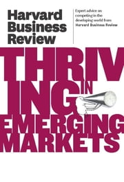 Harvard Business Review on Thriving in Emerging Markets ebook by Harvard Business Review