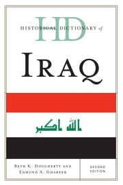 Historical Dictionary of Iraq ebook by Beth K. Dougherty,Edmund A. Ghareeb