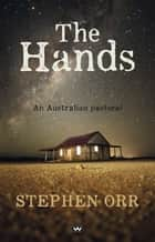 The Hands - An Australian pastoral ebook by Stephen Orr