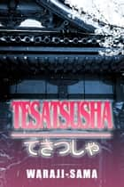 Tesatsusha ebook by Waraji Sama