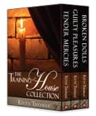 The Training House Collection ebook by Kitty Thomas