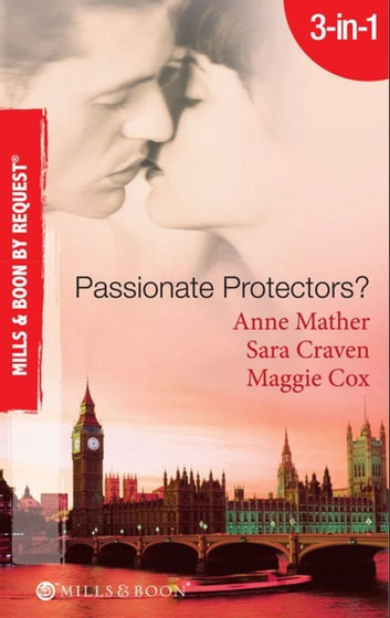 Passionate Protectors?: Hot Pursuit / The Bedroom Barter / A Passionate Protector (Mills & Boon By Request) ebook by Anne Mather,Sara Craven,Maggie Cox