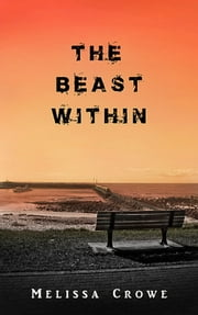 The Beast Within ebook by Melissa Crowe