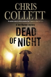 Dead of Night - A Tom Mariner police procedural set in Birmingham ebook by Chris Collett