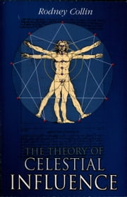 The Theory of Celestial Influence ekitaplar by Rodney Collin