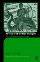The Animal and the Human in Ancient and Modern Thought - The 'Man Alone of Animals' Concept ebook by Stephen T. Newmyer
