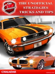 CSR Classics the Unofficial Strategies Tricks and Tips ebook by Chala Dar