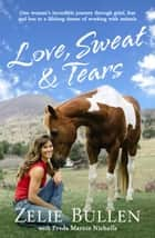 Love, Sweat and Tears ebook by Zelie Bullen and Freda Marnie Nicholls