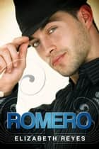 Romero (The Moreno Brothers #4) ebook by Elizabeth Reyes