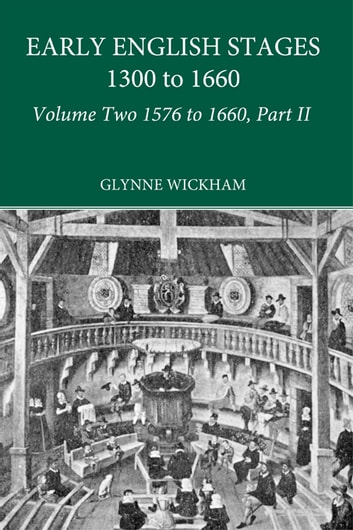 Part II - Early English Stages 1576-1600 ebook by