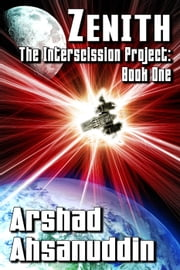 Zenith - The Interscission Project, #1 ebook by Arshad Ahsanuddin