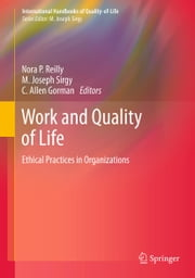 Work and Quality of Life - Ethical Practices in Organizations ebook by Nora P. Reilly,C. Allen Gorman,Joseph Sirgy