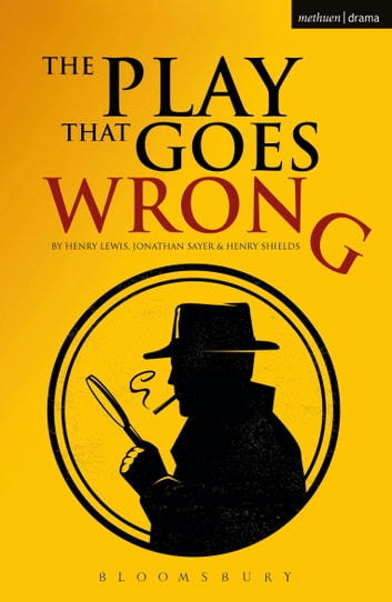 The Play That Goes Wrong ebook by Jonathan Sayer,Mr Henry Lewis,Mr Henry Shields