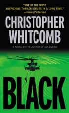 Black - A Novel ebook by Christopher Whitcomb