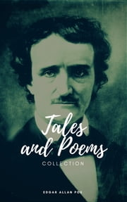 The Collected Works of Edgar Allan Poe: A Complete Collection of Poems and Tales ebook by Edgar Allan Poe
