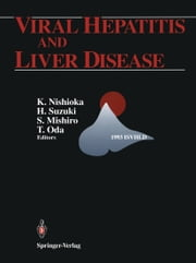 Viral Hepatitis and Liver Disease - Proceedings of the International Symposium on Viral Hepatitis and Liver Disease: Molecules Today, More Cures Tomorrow, Tokyo, May 10–14, 1993 (1993 ISVHLD) ebook by Kusuya Nishioka, Hiroshi Suzuki, Shunji Mishiro,...