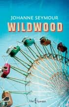 Wildwood ebook by Johanne Seymour