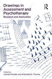 Drawings in Assessment and Psychotherapy - Research and Application ebook by Leonard Handler,Antoinette D. Thomas