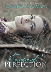 Faded Perfection ebook by Cassandra Giovanni