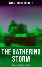 The Gathering Storm: The Origins of the Second World War