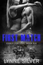 First Match eBook by Lynne Silver