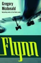 Flynn ebook by Gregory Mcdonald