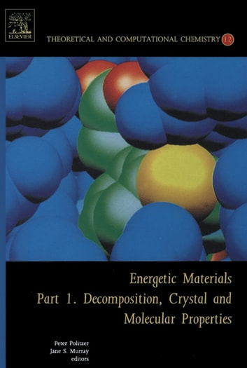 Energetic Materials - Part 1. Decomposition, Crystal and Molecular Properties ebook by JS Murray,Peter Politzer