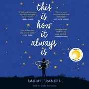 This Is How It Always Is - A Novel audiobook by Laurie Frankel