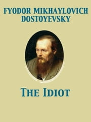 The Idiot ebook by Eva M. Martin, Fyodor Dostoyevsky