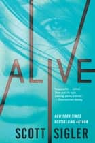 Alive ebook by Scott Sigler