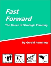 Fast Forward: The Dance of Strategic Planning ebook by Gerald Nanninga