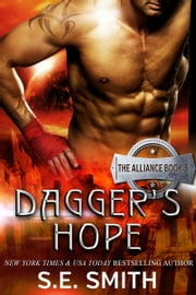 Dagger's Hope: The Alliance Book 3 - An Alliance Novel ebook by S.E. Smith
