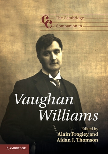The Cambridge Companion to Vaughan Williams ebook by