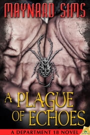 A Plague of Echoes ebook by Maynard Sims