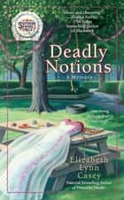 Deadly Notions ebook by Elizabeth Lynn Casey