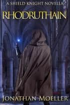 Shield Knight: Rhodruthain ebook by