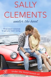 Under the Hood Boxed Set ebook by Sally Clements