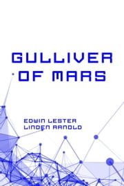 Gulliver of Mars ebook by Edwin Lester Linden Arnold