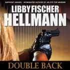 Doubleback - A Georgia Davis Novel of Suspense audiobook by Libby Fischer Hellmann