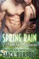Spring Rain ebook by Jaci Burton