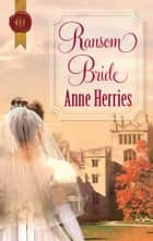 Ransom Bride ebook by Anne Herries