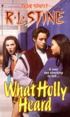 What Holly Heard ebook by R.L. Stine