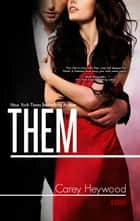Them ebook by Carey Heywood