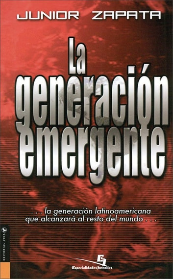 Generación emergente ebook by Junior Zapata