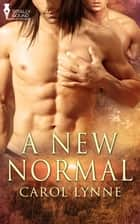 A New Normal ebook by Carol Lynne